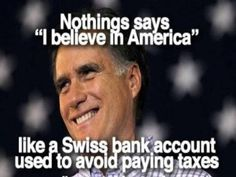 Mitt Romney - American - Swiss bank account - taxes