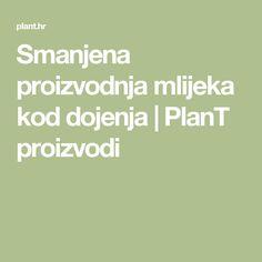 Smanjena proizvodnja mlijeka kod dojenja | PlanT proizvodi