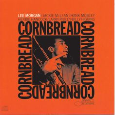 Lee Morgan 'Cornbread'