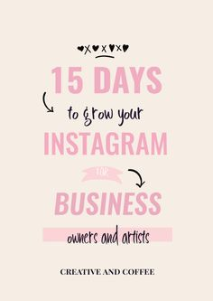 Grow Your Instagram: A 15 day free course and challenge. Each day receive a new lesson on how to optimize your Instagram to increase engagement and sales. + an new prompt and challenge every day to connect with the community of your fellow challenge takers to build followers and community.  via @creativencoffee