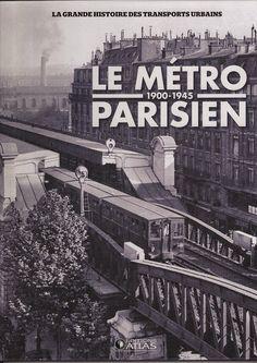 Le Métro Parisien: 1900-1945