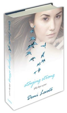 Staying Strong- Demi Lovato <3 just started reading this!! Reading a page a day!!! If I can handle that!!