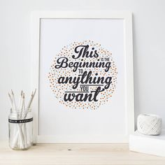 'Beginning' Typographical Print. Open up a world of possibilities with this inspiring, typographical print.