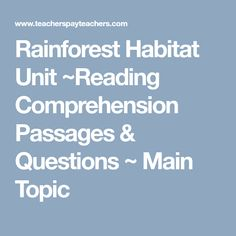 Rainforest Habitat Unit ~Reading Comprehension Passages & Questions ~ Main Topic Reading Comprehension Passages, Comprehension Questions, Rainforest Habitat, Graphic Organizers, Nonfiction, Habitats, Texts, The Unit, This Or That Questions