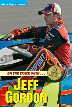 """Read """"On the Track with.Jeff Gordon"""" by Matt Christopher available from Rakuten Kobo. Matt Christopher delves into the life of Jeff Gordon, the racing sensation, and recreates his memorable moments with exc. Nascar Sprint Cup, Nascar Racing, Chase Elliot, Jeff Gordon Nascar, Monster Energy Nascar, American Auto, Kids Series, Race Cars"""