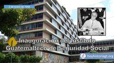 2 de enero de 1948: inauguran el Instituto Guatemalteco de Seguridad Social – Hoy en la Historia de Guatemala United Fruit Company, Broadway Shows, The Unit, Roosevelt, Santa, Socialism, January 2, Quetzaltenango, Guatemala City