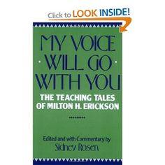 My Voice Will Go with You: Teaching Tales of Milton H. Erikson: Amazon.co.uk: Milton H Erickson, Sidney Rosen: Books