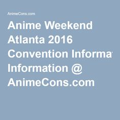 Anime Weekend Atlanta 2016 Convention Information @ AnimeCons.com Orlando Resorts, Atlanta, Anime, Cartoon Movies, Anime Music, Animation, Anime Shows