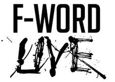 F-Word Live! Poetry Slam every Autumn