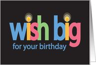 Birthday Wish Big with Colorful Letters and Candles
