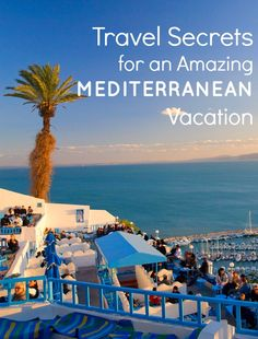 International Travel | Serafini Amelia Mediterranean Travel-MEDITERRANEAN Travel Tips: Getting the Most out of Cruise to the MEDITERRANEAN.