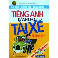 TIẾNG ANH DÀNH CHO TÀI XẾ TAXI là cuốn sách trang bị những kiến thức căn bản về giao thông đường bộ và xe bằng tiếng Anh.