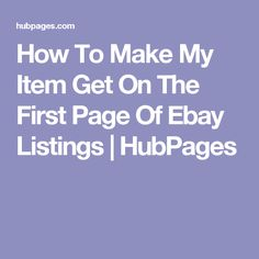 How To Make My Item Get On The First Page Of Ebay Listings   HubPages
