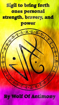 Sigil to bring forth ones personal strength, bravery, and power