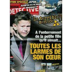 Le Nouveau Détective - n°1487 - 16/03/2011 - A l'enterrement de la petite fille qu'il aimait : Toutes les larmes de son coeur [magazine mis en vente par Presse-Mémoire]