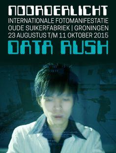 Noorderlicht Photofestival 2015 -  Data Rush - 23 Aug - 11 Oct 2015, Groningen