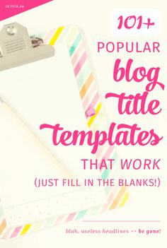 Finding great blog title ideas (and then writing one that is attention-grabbing and actually works in getting people to click) is hard! Instead of stressing, use these 101+ free blog title templates -- just fill in the blanks and voila: catchy headlines! (This post also comes with a printable booklet for free download!)
