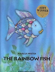 The Rainbow Fish: Marcus Pfister...this is such a visually pretty book, my kids loved it.