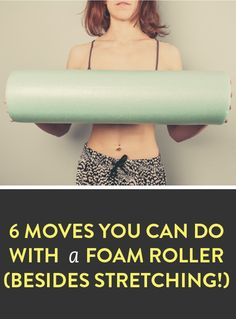 gym workout weight loss nutrition health and fitness 6 moves you can do with a foam roller . Health And Beauty, Health And Wellness, Health Fitness, Health Exercise, Pilates, Fitness Tips, Fitness Motivation, Foam Roller Exercises, Get Healthy