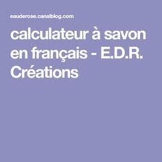 calculateur à savon en français - E.D.R. Créations