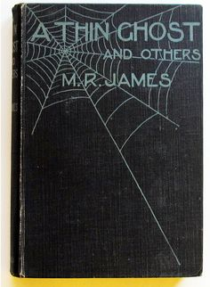 A Thin Ghost and Others - The third collection of ghost stories from MR James