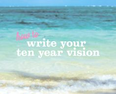 how to write your ten year vision