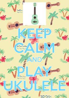 keep calm and play ukulele / Created with Keep Calm and Carry On for iOS #keepcalm #ukulele
