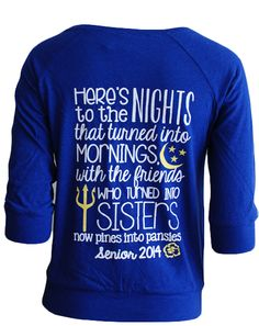 Here's to the nights that turned into mornings, with the friends who turned into sisters. Congrats, Seniors! <3 Adam Block Design | Custom Greek Apparel & Sorority Clothes | www.adamblockdesign.com