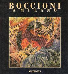 AA. VV. (a cura di), Boccioni a Milano. Milano,  Mazzotta,  1982