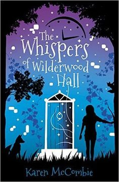 The Whispers of Wilderwood Hall by Karen McCombie Read 7th June