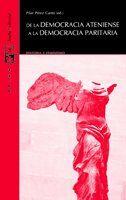 De la democracia ateniense a la democracia paritaria / Pilar Pérez Cantó (ed.)