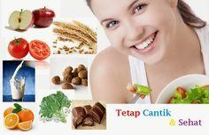 Konsumsi Makanan Sehat Untuk Tetap Cantik dan Sehat