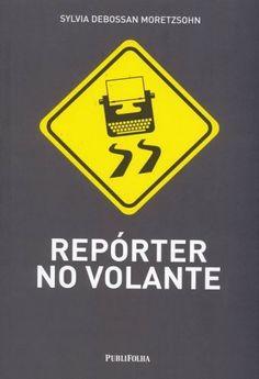 O livro de Sylvia Debossan Moretzsohn trata de um personagem raramente lembrado na vida jornalística: o motorista de redação, encarregado de levar repórteres e fotógrafos aos locais de apuração da notícia.