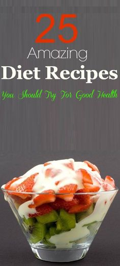 25 Amazing Diet Recipes You Should Try For Good Health