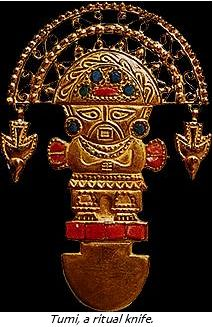 Tumi, ritual knife from pre-Inca cultures (Sican). used for sacrifices or brain surgery. Now a national symbol in Peru.