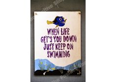 When life gets you down just keep swimming Painted Wooden Signs, Hand Painted, Wooden Signs With Quotes, Keep Swimming, Cinema, Books, Life, Movies, Libros