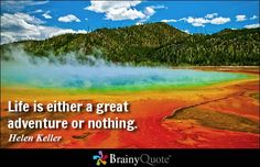 Life is either a great adventure or nothing. - Helen Keller - BrainyQuote