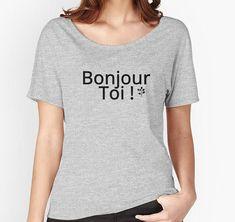 Bonjour toi Woman t-shirt fun T-shirt femme Coton bio Cool T Shirts, Shirt Style, Latest Fashion, V Neck, T Shirts For Women, Female, Tees, Clothes, Future