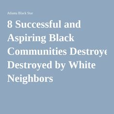 8 Successful and Aspiring Black Communities Destroyed by White Neighbors Black Star, Success, Community, Teaching, Mom, Education, Mothers, Learning