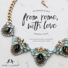 This just in! Our From Rome, With Love collection, featuring romantic, colorful designs for Spring! Visit my boutique today!! www.chloeandisabel.com/boutique/katiestavig