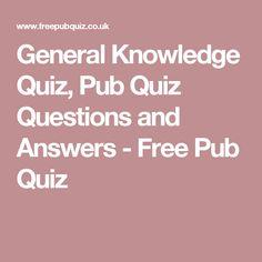 General Knowledge Quiz, Pub Quiz Questions and Answers - Free Pub Quiz Family Quiz Questions, Trivia Questions For Adults, General Knowledge Quiz Questions, Trivia Questions And Answers, Table Quiz Questions, Free Quiz Questions, Party Questions, Quizzes And Answers, Free Quizzes