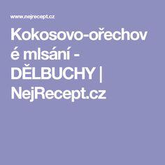 Kokosovo-ořechové mlsání - DĚLBUCHY | NejRecept.cz