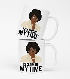 Reclaiming My Time - Maxine Waters - Coffee Mug - Funny Coffee Mug - Auntie Maxine. This listing if for ONE 11oz or 15oz Mug. - Ceramic white glossy mug - Design printed on both sides of mug - Design professionally and permanently printed on the mug - Dishwasher safe & microwave safe - 11oz or 15oz mug **Colors on actual product may differ slightly from colors on the computer monitor.