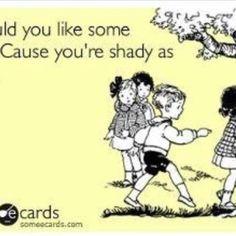 Shady ass!!!