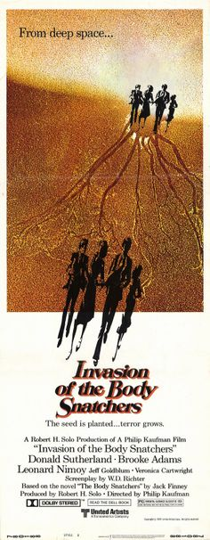 Invasion of the Body Snatchers a 1978 science fiction-psychological horror film, remake of the 1956, based on the novel The Body Snatchers. Involves a health inspector who discover that humans are being substituted by aliens. The duplicates, which appear to be perfect, but are devoid of any human emotion to install a conformist society. A box office success, Invasion of the Body Snatchers was very well-received by critics, and is considered by some to be among the greatest film remakes