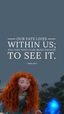 Quotes Disney Merida Life Ideas For 2019 Beautiful Disney Quotes, Best Disney Quotes, Disney Princess Quotes, Disney Movie Quotes, Brave Movie Quotes, Disney Brave Quotes, Brave Disney Movie, Best Movie Quotes Funny, Disney Poems