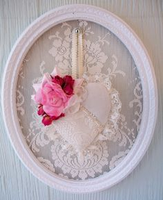 Hanging Heart Sachet- paint small white frame, glue strech lace backing. make white felt heart with lace inserts, trim ruffled lce round heart. add burgandy, pink felt roses, use satin braided trim to hang. Can use old mirror frames