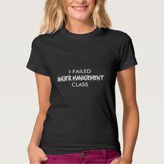 I FAILED  ANGER MANAGEMENT  CLASS TSHIRT T Shirt, Hoodie Sweatshirt