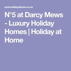 N°5 at Darcy Mews - Luxury Holiday Homes | Holiday at Home