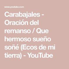 Carabajales - Oración del remanso / Que hermoso sueño soñé (Ecos de mi tierra) - YouTube Youtube, Earth, Youtubers, Youtube Movies